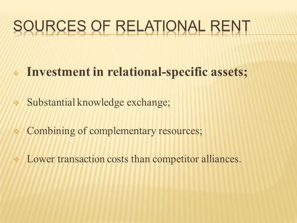 Alliance partners rents by developing superior interfirm knowledge-sharing routines.