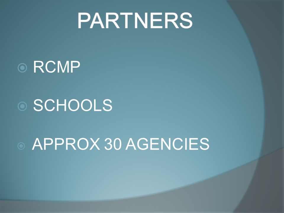  RCMP  SCHOOLS  APPROX 30 AGENCIES