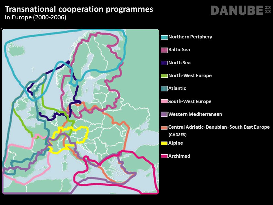 Transnational cooperation programmes in Europe (2000-2006) DANUBE 2014 2020 Northern Periphery Baltic Sea North Sea North-West Europe Atlantic South-West Europe Western Mediterranean Central Adriatic - Danubian - South East Europe Alpine Archimed (CADSES)