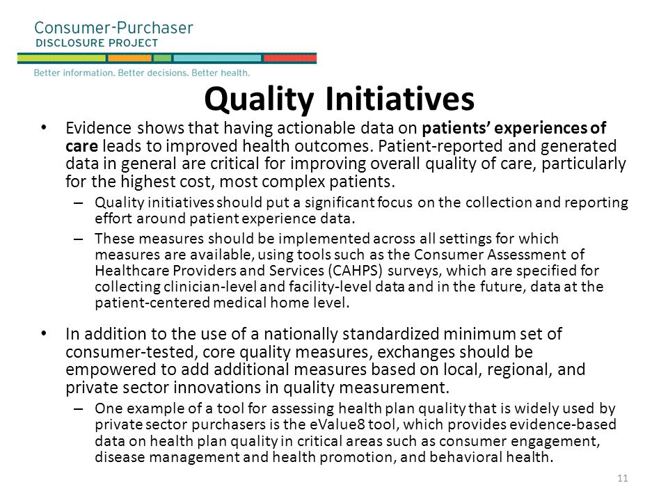 Quality Initiatives Evidence shows that having actionable data on patients' experiences of care leads to improved health outcomes. Patient-reported an
