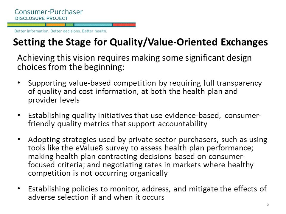 Setting the Stage for Quality/Value-Oriented Exchanges Achieving this vision requires making some significant design choices from the beginning: Suppo