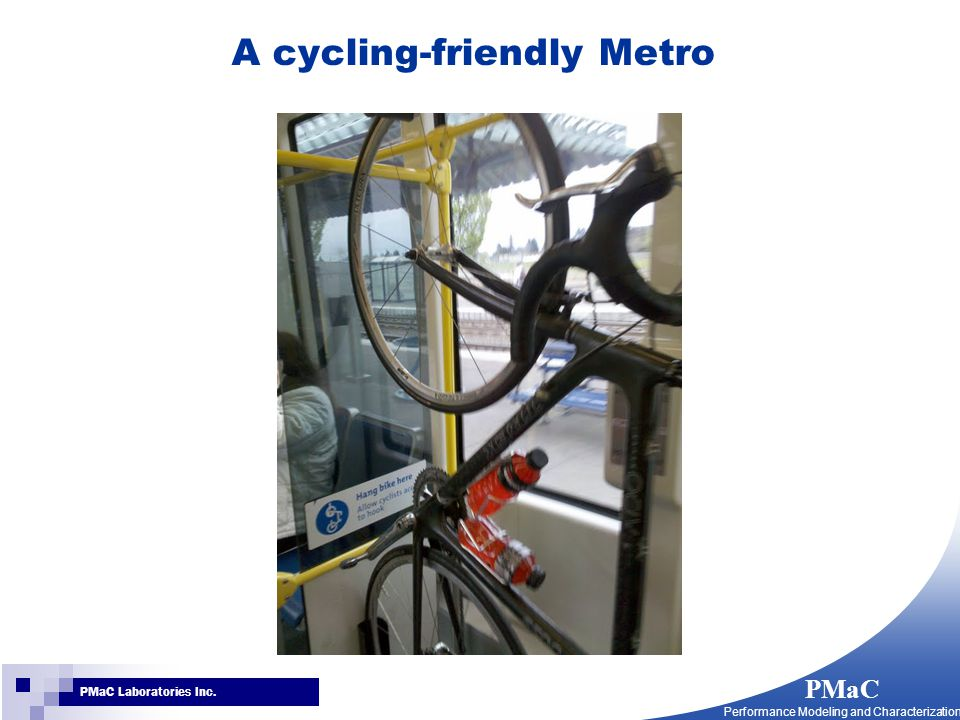 PMaC Performance Modeling and Characterization PMaC Laboratories Inc. A cycling-friendly Metro