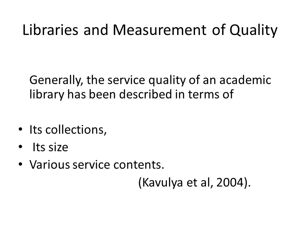 Appropriate budget allocation and its provision in time may pave the way towards TQM culture in libraries.
