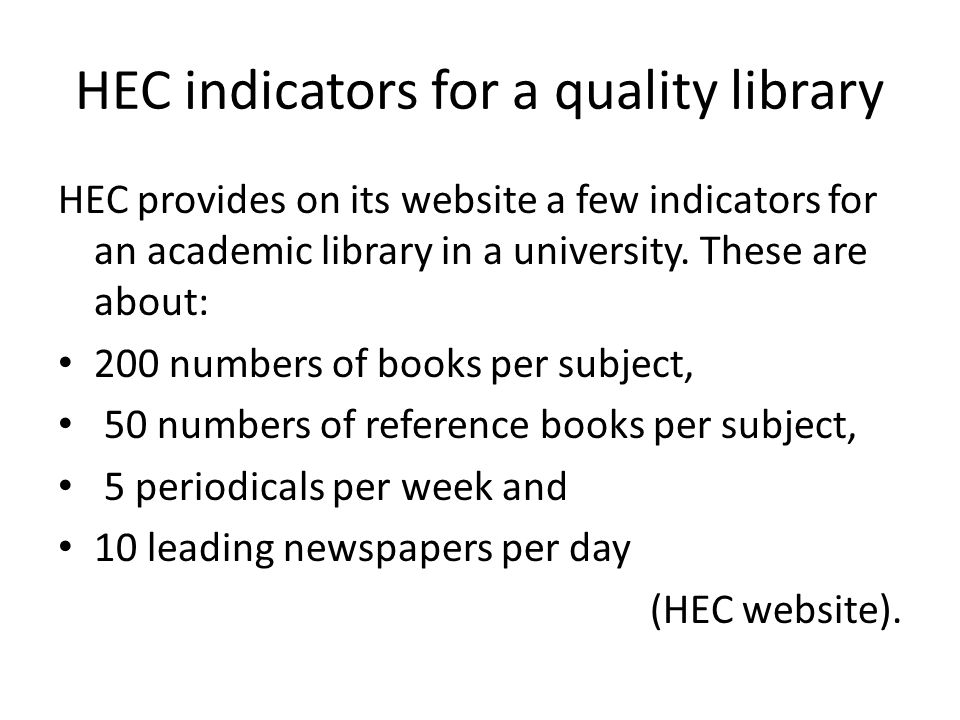 HEC indicators for a quality library HEC provides on its website a few indicators for an academic library in a university.