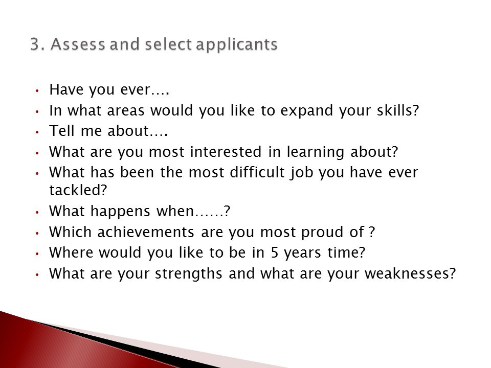 Have you ever….In what areas would you like to expand your skills.