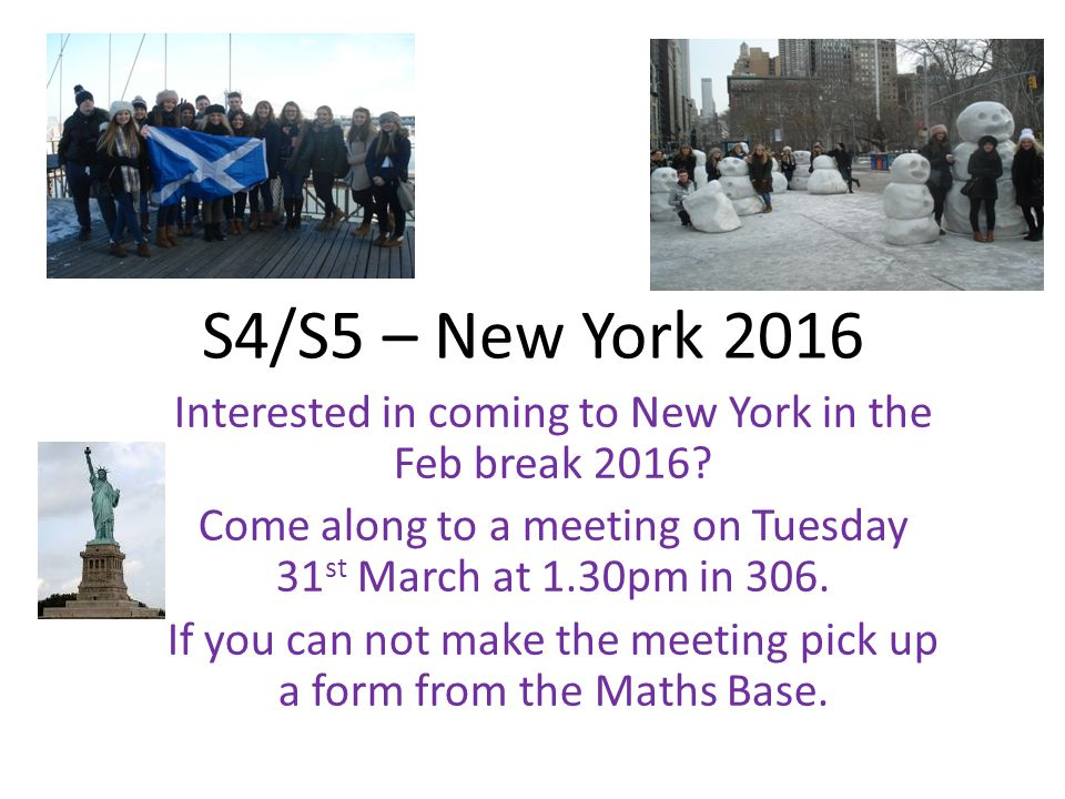S4/S5 – New York 2016 Interested in coming to New York in the Feb break 2016.