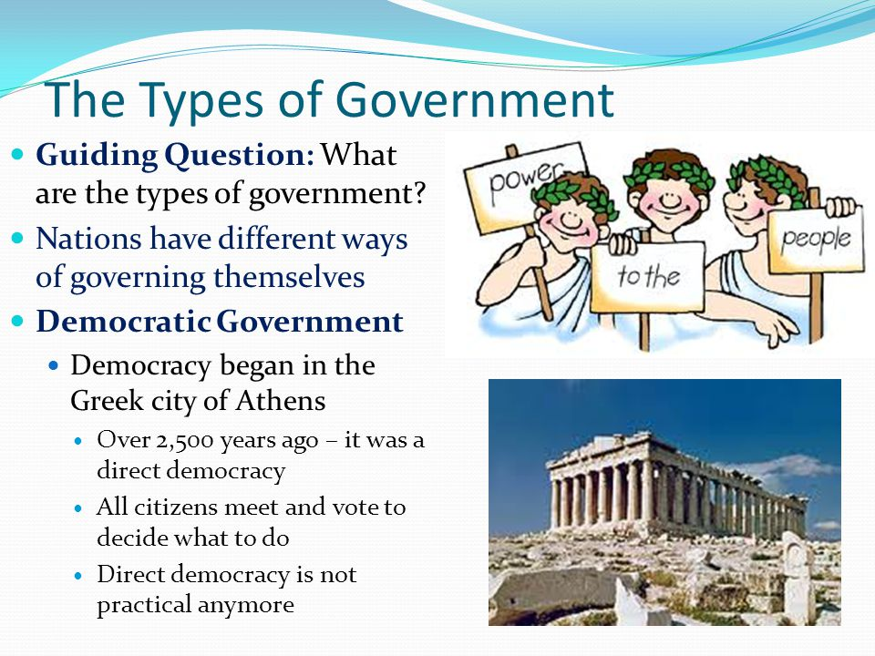 The Types of Government Guiding Question: What are the types of government.
