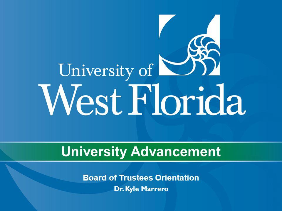 University Advancement Board of Trustees Orientation Dr. Kyle Marrero