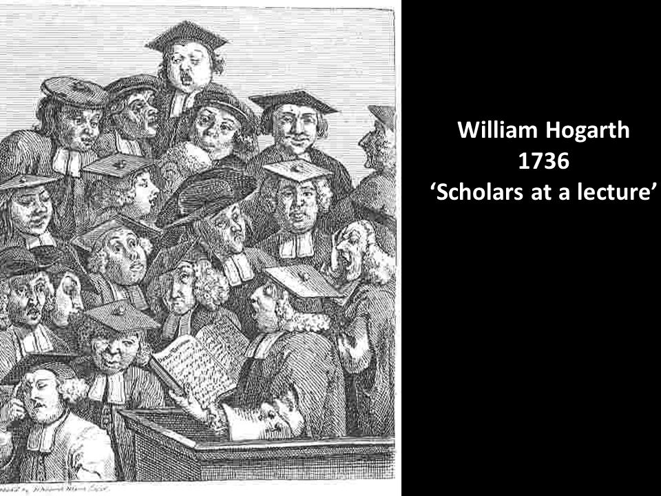 William Hogarth 1736 'Scholars at a lecture'