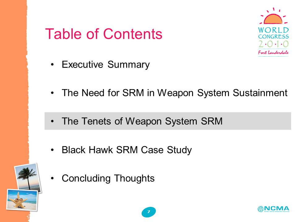 Table of Contents 7 Executive Summary The Need for SRM in Weapon System Sustainment The Tenets of Weapon System SRM Black Hawk SRM Case Study Concluding Thoughts
