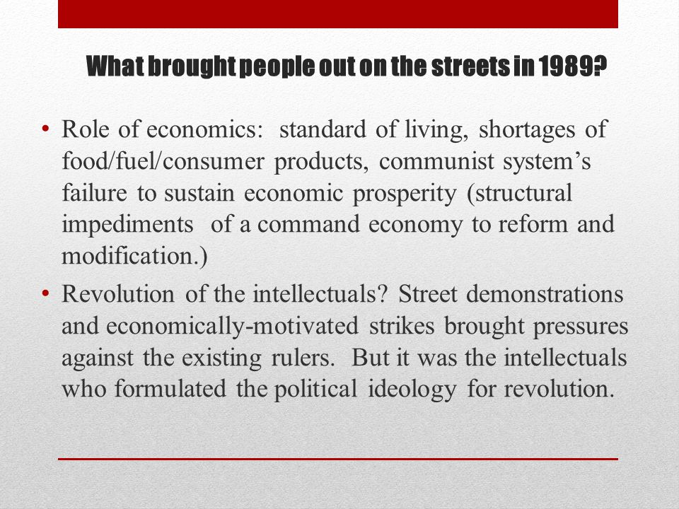 What brought people out on the streets in 1989.