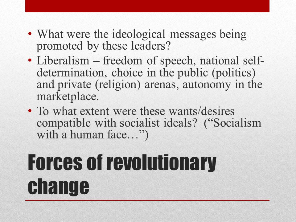 Forces of revolutionary change What were the ideological messages being promoted by these leaders.
