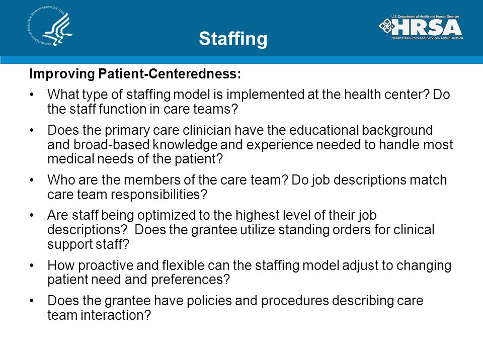 Staffing Improving Patient-Centeredness: What type of staffing model is implemented at the health center.