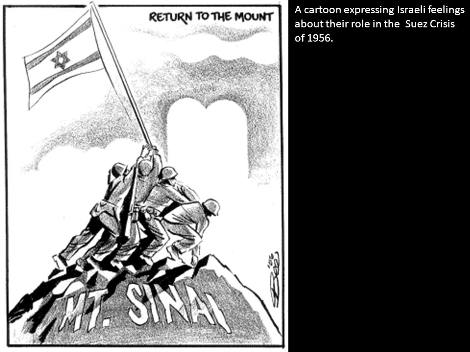 A cartoon expressing Israeli feelings about their role in the Suez Crisis of 1956.