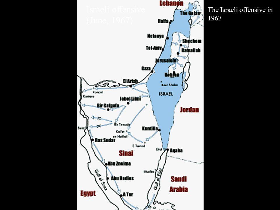 Israeli offensive (June, 1967) The Israeli offensive in 1967