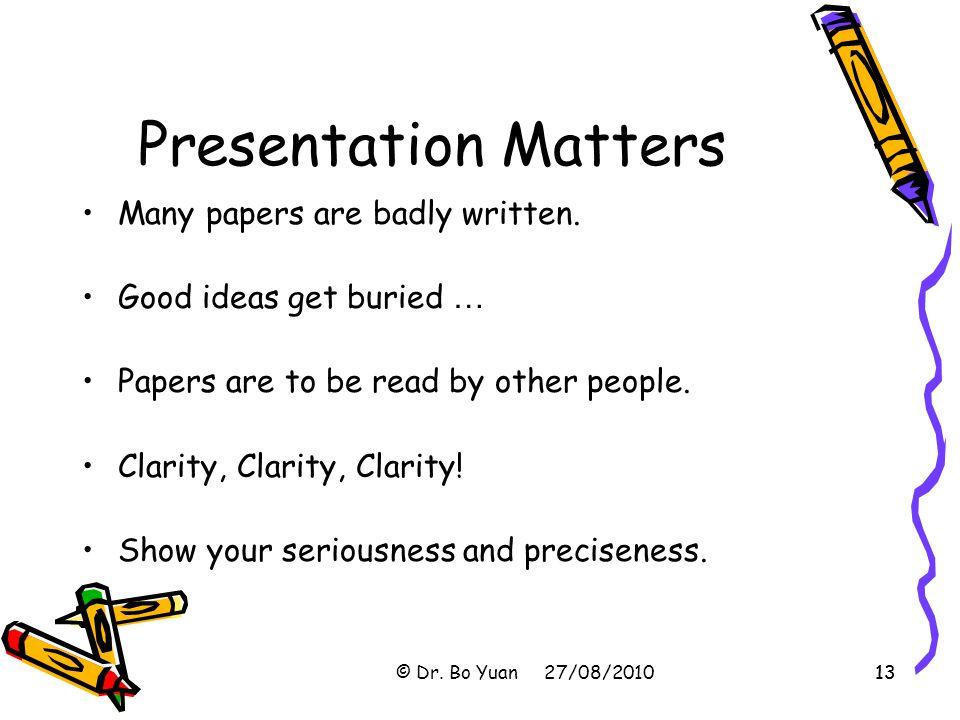 13 Presentation Matters Many papers are badly written.