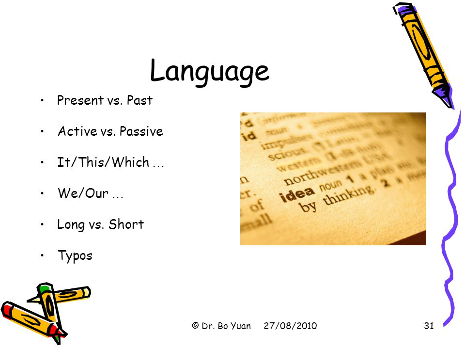 31 Language Present vs.Past Active vs. Passive It/This/Which … We/Our … Long vs.