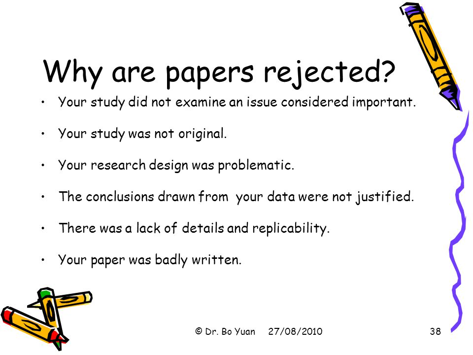Why are papers rejected.Your study did not examine an issue considered important.