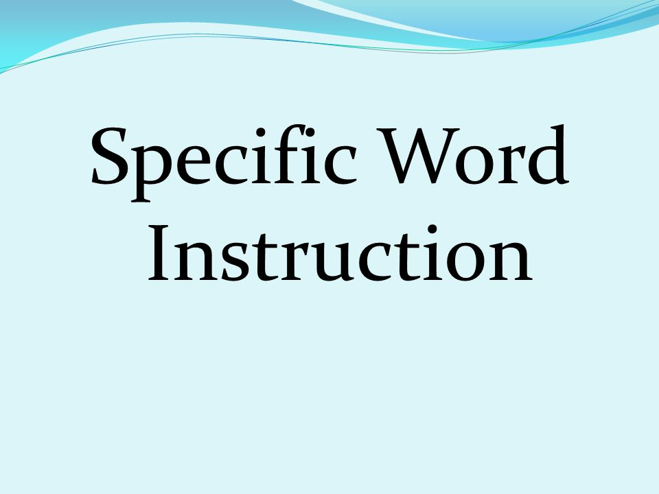 Specific Word Instruction