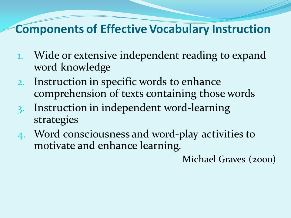 Components of Effective Vocabulary Instruction 1.