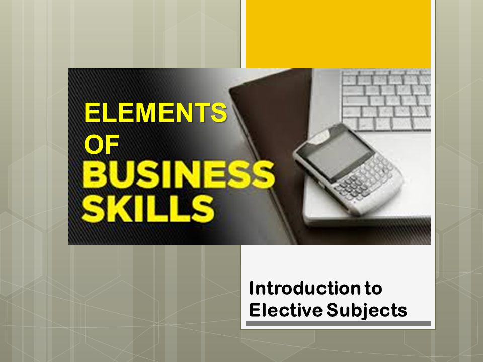 ELEMENTS OF Introduction to Elective Subjects