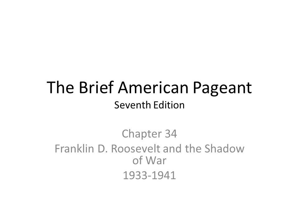 The Brief American Pageant Seventh Edition Chapter 34 Franklin D.