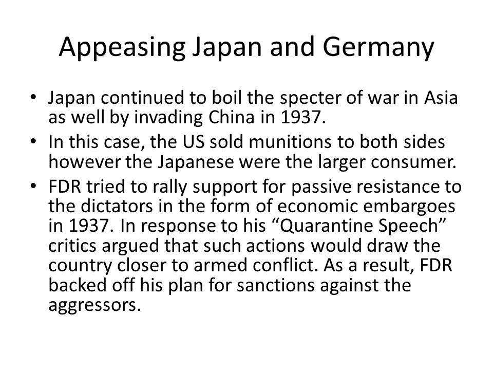 Appeasing Japan and Germany Hitler had openly defied the Treaty of Versailles and committed other egregious acts: Reinstituted compulsory military service in Germany Violated the demilitarized zone of the Rhineland by marching German troops into the region Restarted the German air force ( Luftwaffe ) Mobilized German troops into divisions Created a union between Austria and Germany Demanded control of the Sudetenland of Czechoslovakia Secretly established a program of mass genocide against the Jewish population in territories he controlled (by 1945 over 6 million Jews had been exterminated)