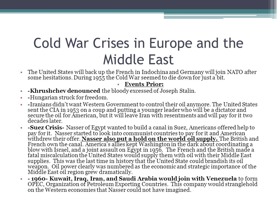 Cold War Crises in Europe and the Middle East The United States will back up the French in Indochina and Germany will join NATO after some hesitations