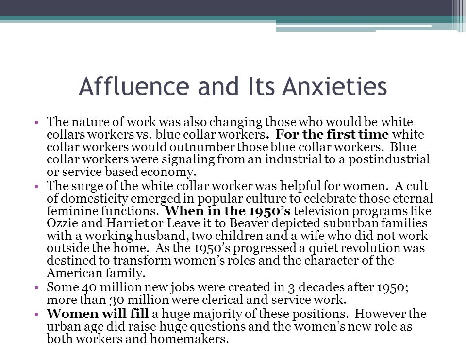 Affluence and Its Anxieties Feminist Betty Friedan gave focus and fuel to women's feelings in 1963 when she published The Feminine Mystique that launched the modern women's movement.