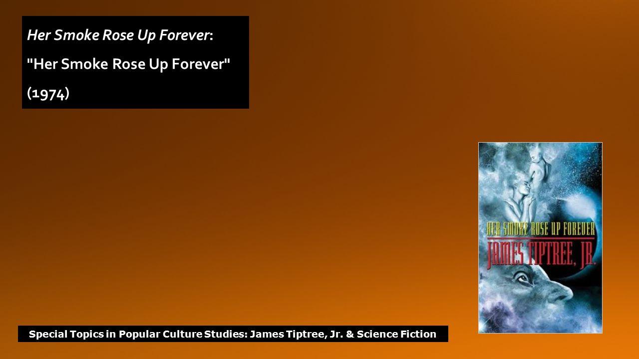 Her Smoke Rose Up Forever: Her Smoke Rose Up Forever (1974)