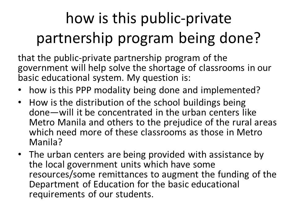 how is this public-private partnership program being done? that the public-private partnership program of the government will help solve the shortage