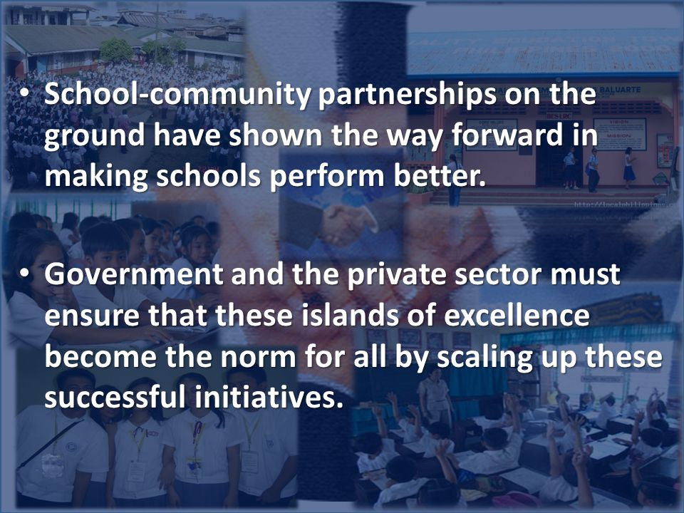 School-community partnerships on the ground have shown the way forward in making schools perform better. School-community partnerships on the ground h