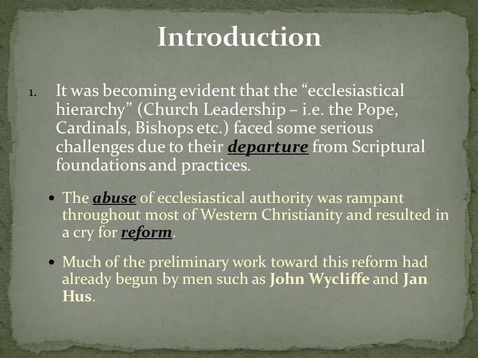 1. It was becoming evident that the ecclesiastical hierarchy (Church Leadership – i.e.