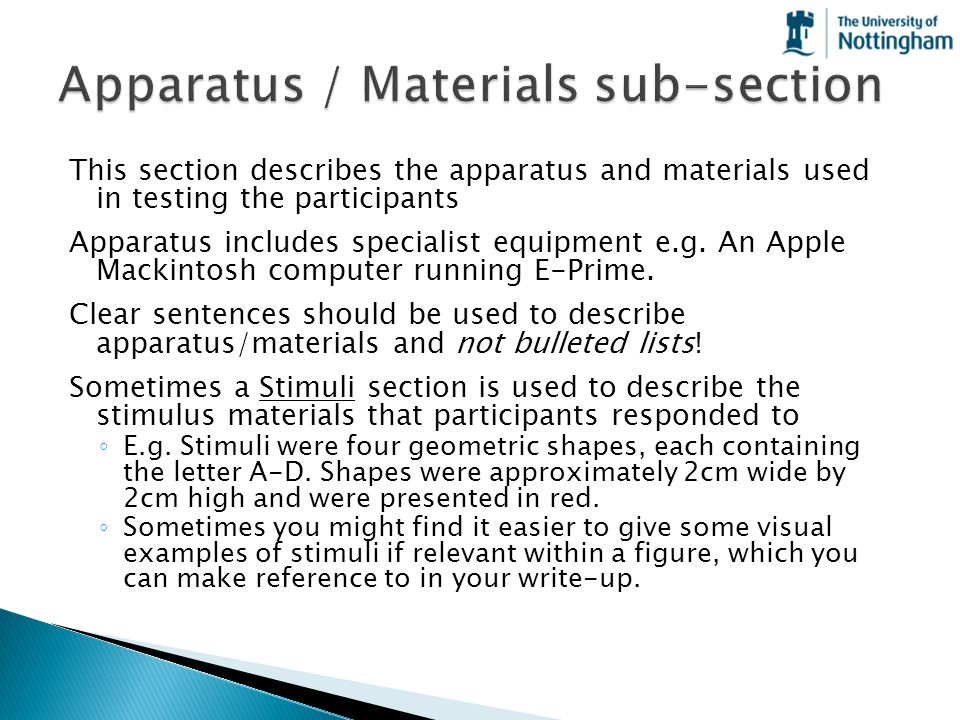 This section describes the apparatus and materials used in testing the participants Apparatus includes specialist equipment e.g. An Apple Mackintosh c