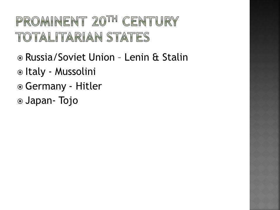  Russia/Soviet Union – Lenin & Stalin  Italy - Mussolini  Germany - Hitler  Japan- Tojo