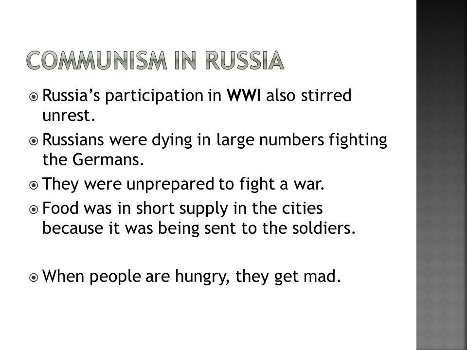 Russia's participation in WWI also stirred unrest.