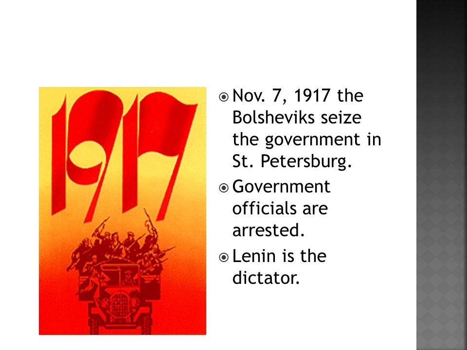  Nov. 7, 1917 the Bolsheviks seize the government in St.