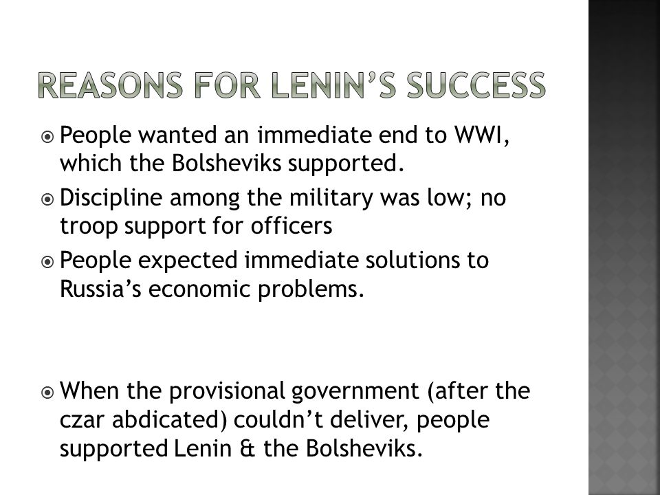  People wanted an immediate end to WWI, which the Bolsheviks supported.