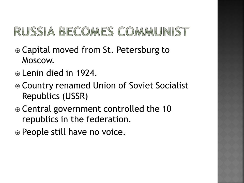  Capital moved from St. Petersburg to Moscow.  Lenin died in 1924.