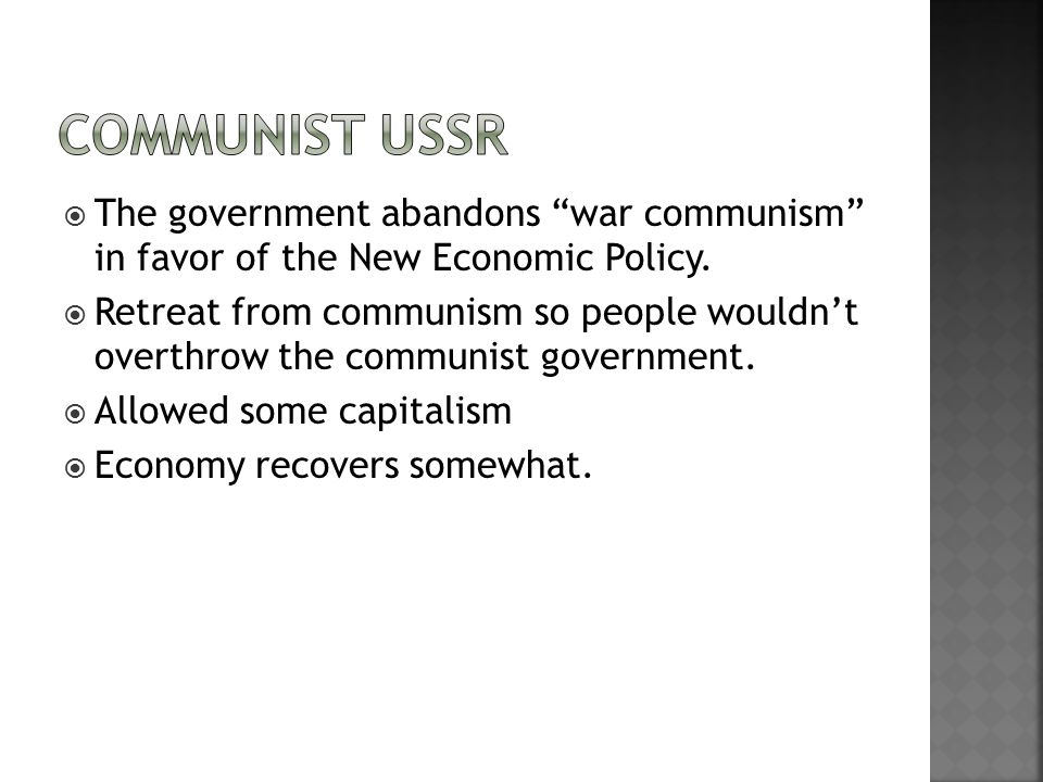  The government abandons war communism in favor of the New Economic Policy.