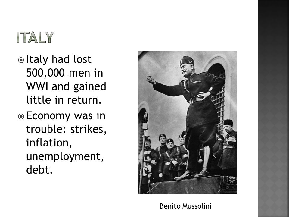  Italy had lost 500,000 men in WWI and gained little in return.