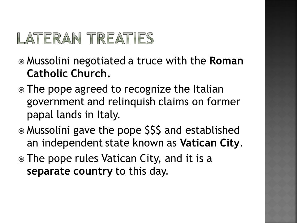  Mussolini negotiated a truce with the Roman Catholic Church.