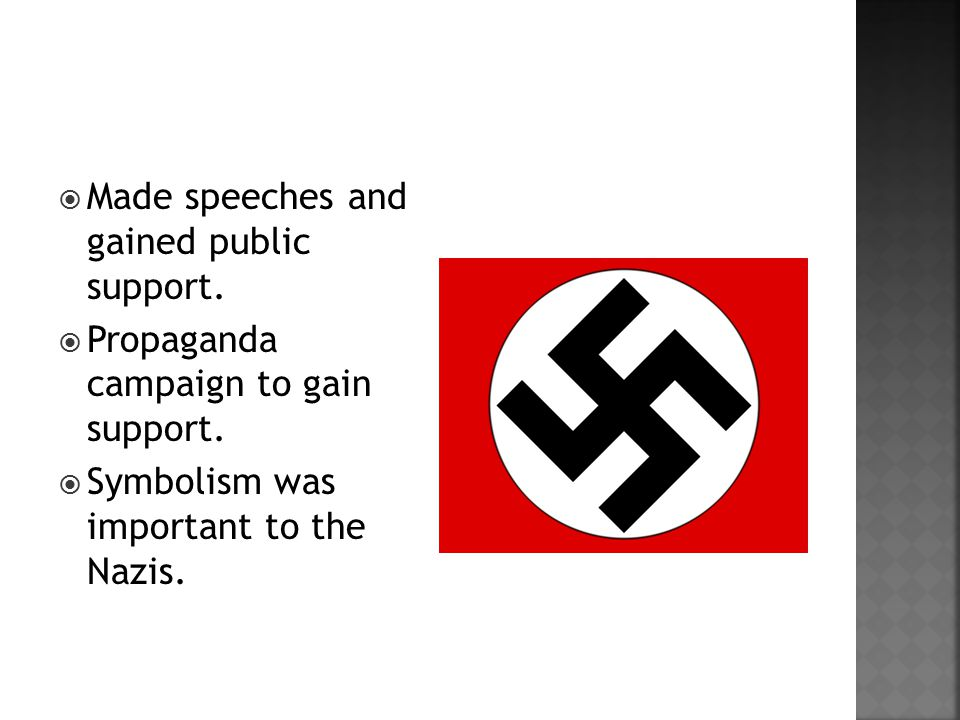  Made speeches and gained public support.  Propaganda campaign to gain support.
