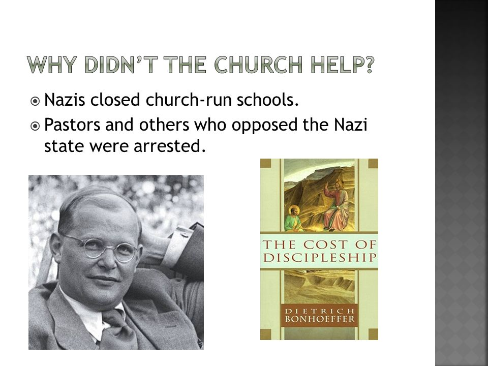  Nazis closed church-run schools.  Pastors and others who opposed the Nazi state were arrested.