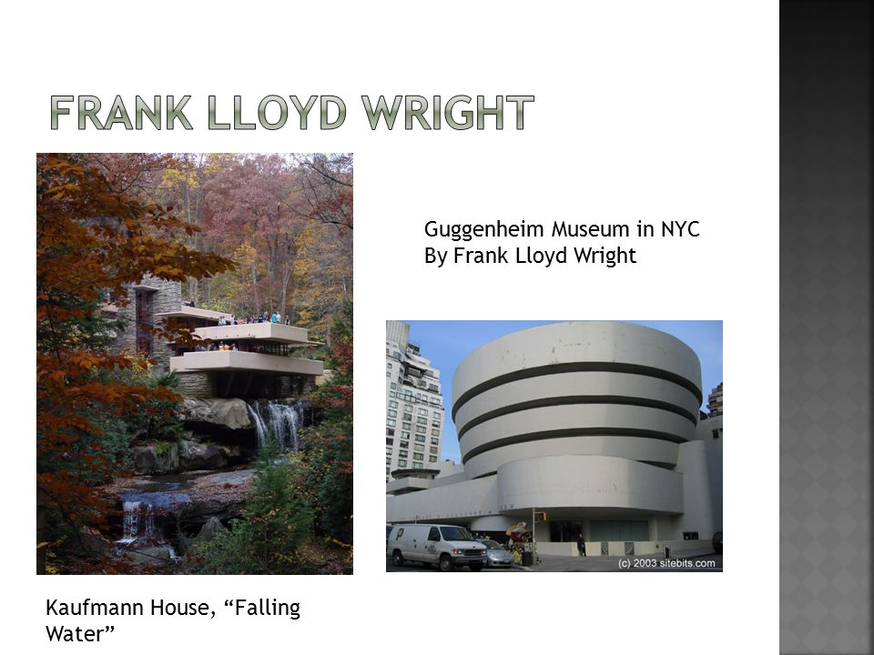 Kaufmann House, Falling Water Guggenheim Museum in NYC By Frank Lloyd Wright