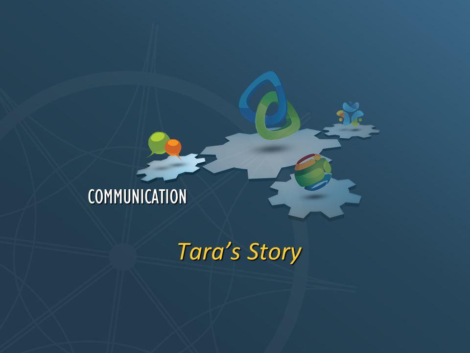 Tara's Story COMMUNICATION