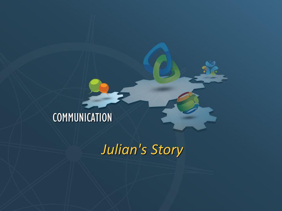 Julian s Story COMMUNICATION