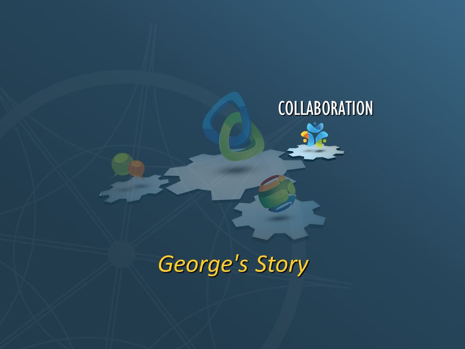 George s Story COLLABORATION