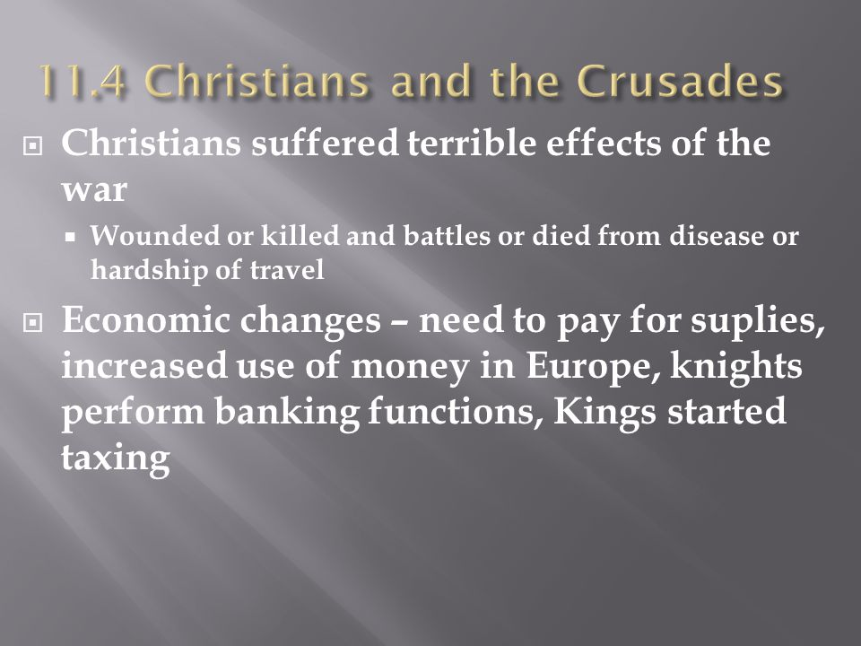  Christians suffered terrible effects of the war  Wounded or killed and battles or died from disease or hardship of travel  Economic changes – need