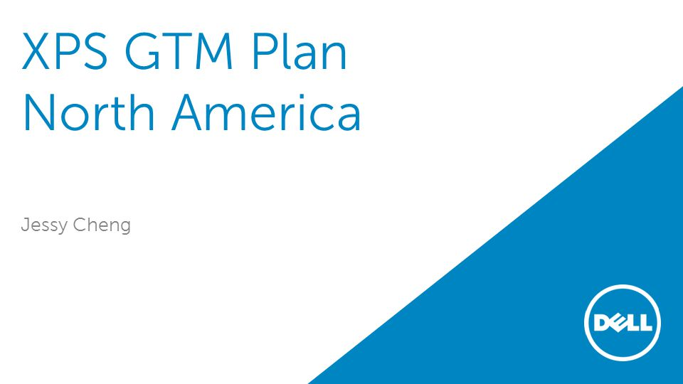 XPS GTM Plan North America Jessy Cheng